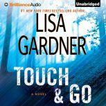 Touch & Go, Lisa Gardner