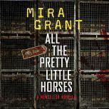 All the Pretty Little Horses, Mira Grant
