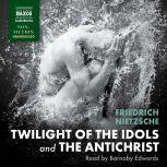 Twilight of the Idols and The Antichrist, Friedrich Nietzsche