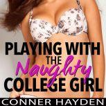 Playing with the Naughty College Girl