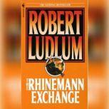 The Rhinemann Exchange, Robert Ludlum