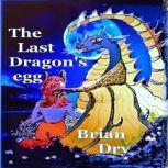 The Last Dragon's egg