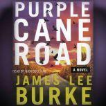 Purple Cane Road, James Lee Burke