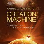 Creation Machine, Andrew Bannister