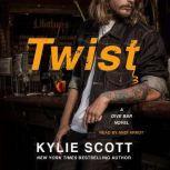 Twist A Dive Bar Novel, Kylie Scott