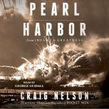 Pearl Harbor From Infamy to Greatness, Craig Nelson