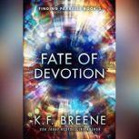 Fate of Devotion, K. F. Breene