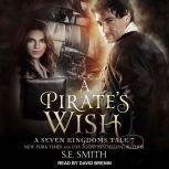 A Pirate's Wish A Seven Kingdoms Tale 7, S.E. Smith