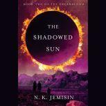 The Shadowed Sun, N. K. Jemisin