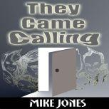 They Came Calling, Mike Jones