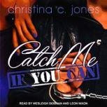 Catch Me If You Can, Christina C. Jones