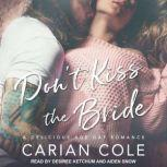 Don't Kiss the Bride, Carian Cole