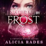 Inspired by Frost, Alicia Rades