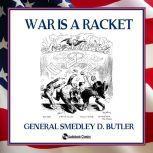 War is a Racket, General Smedley D. Butler