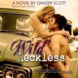 Wild Reckless, Ginger Scott