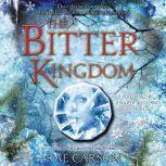 The Bitter Kingdom, Rae Carson