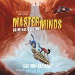 Masterminds: Criminal Destiny, Gordon Korman