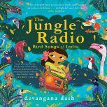 The Jungle Radio Bird Songs of India, Devangana Dash