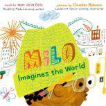 Milo Imagines the World, Matt de la Pena