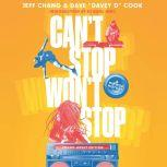 Can't Stop Won't Stop (Young Adult Edition) A Hip-Hop History, Jeff Chang