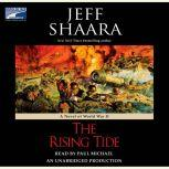 The Rising Tide A Novel of World War II, Jeff Shaara
