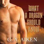 What a Dragon Should Know, G. A. Aiken