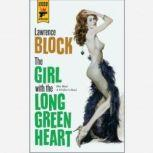 The Girl with the Long Green Heart, Lawrence Block