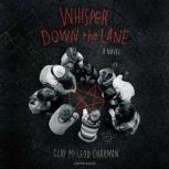 Whisper Down the Lane A Novel, Clay McLeod Chapman