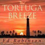 Tortuga Breeze, Ed Robinson