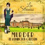 Murder at Kensington Gardens Ginger Gold Mystery Series Book 6, Lee Strauss