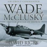Wade McClusky and the Battle of Midway, David Rigby