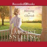 A Blessing to Cherish, Lauraine Snelling