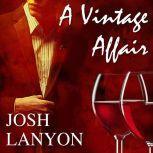 A Vintage Affair, Josh Lanyon