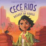 Cece Rios and the Desert of Souls, Kaela Rivera
