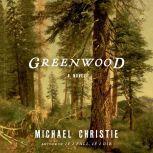 Greenwood A Novel, Michael Christie