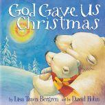 God Gave Us Christmas, Lisa Tawn Bergren
