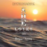 She Loves (1) - Original Poetry Exploring Aspects of Love in an Empowered Woman's Life, Margaux Channing