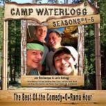 Camp Waterlogg Chronicles, Seasons 15, Joe Bevilacqua; Lorie Kellogg; Pedro Pablo Sacristn