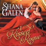 I Kissed a Rogue, Shana Galen