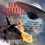 Close Encounters of the Fatal Kind Suspicious Deaths, Mysterious Murders, and Bizarre Disappearances in UFO History, Nick Redfern