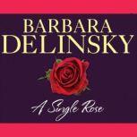 A Single Rose, Barbara Delinsky