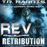 REV Retribution, T.R. Harris