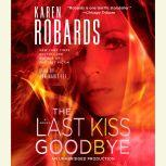 The Last Kiss Goodbye, Karen Robards