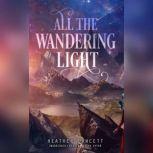 All the Wandering Light, Heather Fawcett