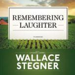 Remembering Laughter, Wallace Stegner