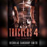 Trackers 4: The Damned, Nicholas Sansbury Smith