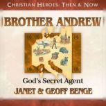 Brother Andrew God's Secret Agent, Janet Benge
