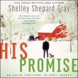 His Promise An Amish Christmas in Hart County, Shelley Shepard Gray