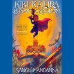 Kiki Kallira Breaks a Kingdom, Sangu Mandanna