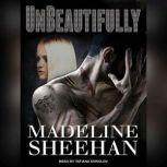 Unbeautifully, Madeline Sheehan